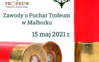 Zawody o Puchar Trofeum w Malborku – 15.05.2021